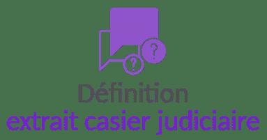 extrait casier judiciaire definition