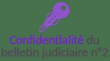 confidentialite bulletin judiciaire n2