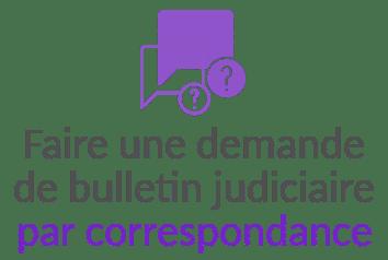 demande bulletin judiciaire par correspondance