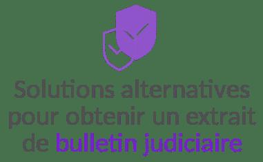 solution alternative demande bulletin judiciaire